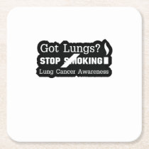 Got Lungs? Stop Smoking Lung Cancer Awareness Square Paper Coaster