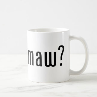got mamaw? classic white coffee mug
