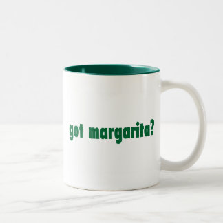 got margarita Two-Tone coffee mug
