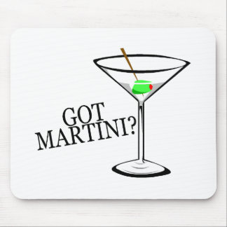 Got Martini? (Martini) Mouse Pad