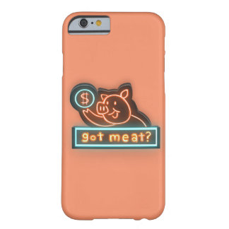 Got meat ? barely there iPhone 6 case