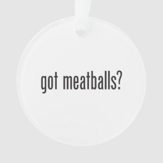 got meatballs