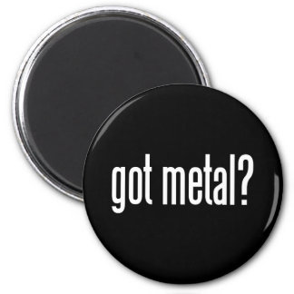 Got Metal Magnet