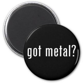 got metal? magnet