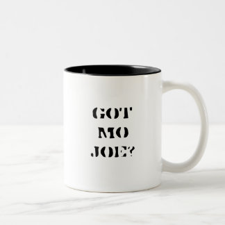 Got mo joe? coffee mug