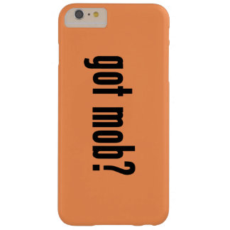 got mob? barely there iPhone 6 plus case