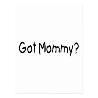 Got Mommy? (Blk) Postcard