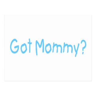 Got Mommy? (Blue) Postcard