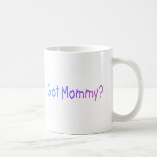 Got Mommy? (Color) Coffee Mugs