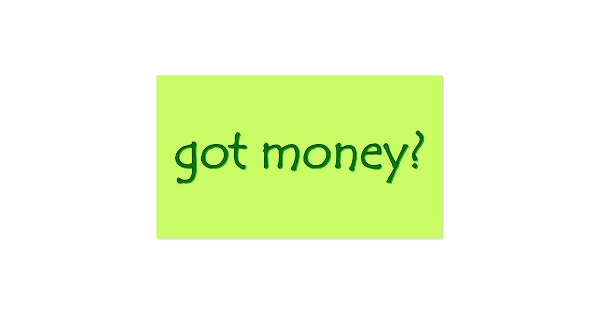 Got Money Business Cards Zazzle