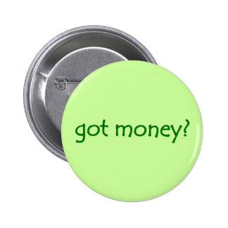 got money? Button