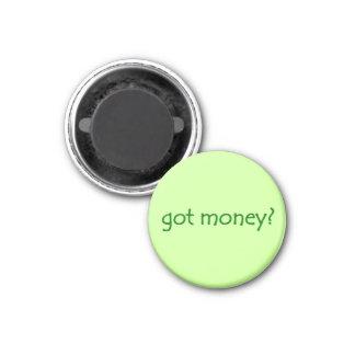 got money? Magnet