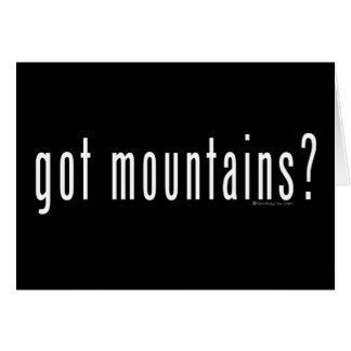 got mountains? card