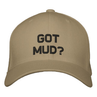 Got Mud? Embroidered Baseball Hat