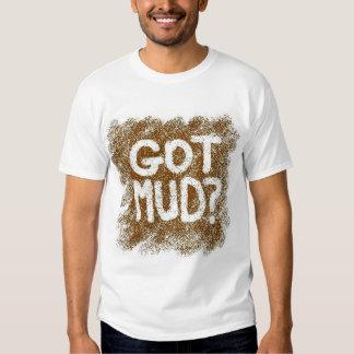 Got Mud? Tee Shirt