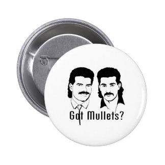 Got Mullets? Pinback Button