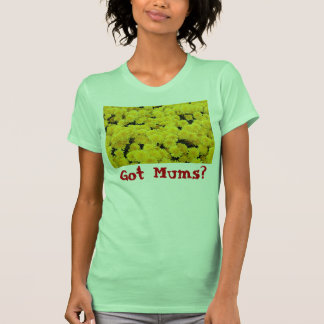 Got Mums? T-Shirt #4