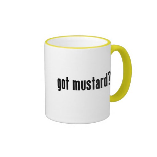 got mustard? coffee mugs