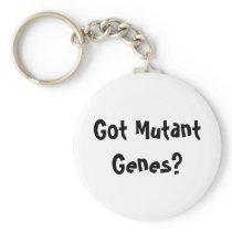 Got Mutant Genes? Keychain
