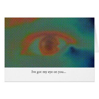 Got my eye on you card