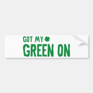 Got My Green On Bumper Sticker