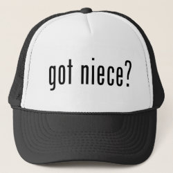 Trucker Hat with got niece? design