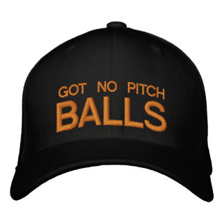 GOT NO PITCH BALLS - CAP by eZaZZleMan.com