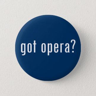 got opera? pinback button