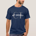 Got Orders - CT T-Shirt