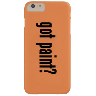 got paint? barely there iPhone 6 plus case