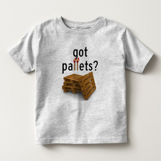 got Pallets? - kids Toddler T-shirt