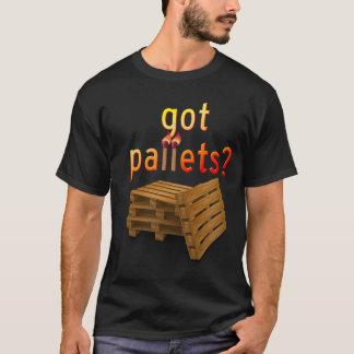 Got Pallets? T-Shirt