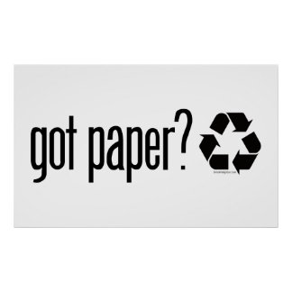 got paper? Recycling Sign