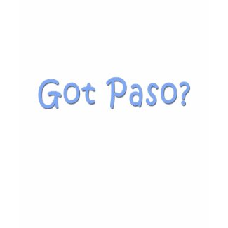 Got Paso? shirt