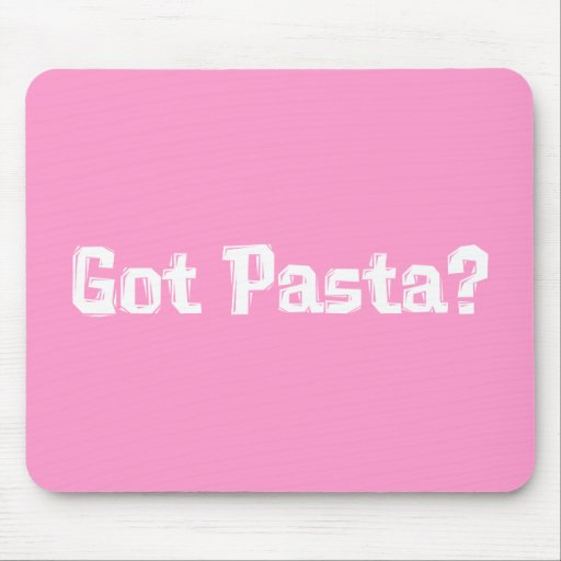 Got Pasta Gifts Mouse Pad