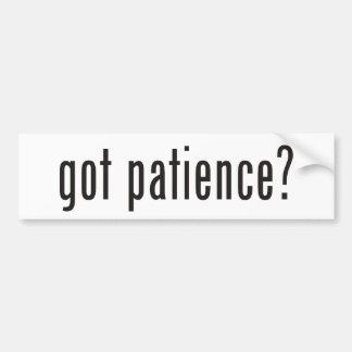 got patience? car bumper sticker