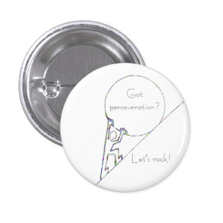 Got perseveration Let s rock Pins