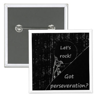 Got perseveration Let s rock Pin