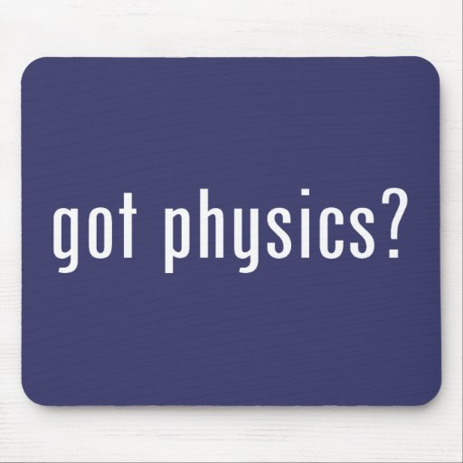 got physics? mouse pad
