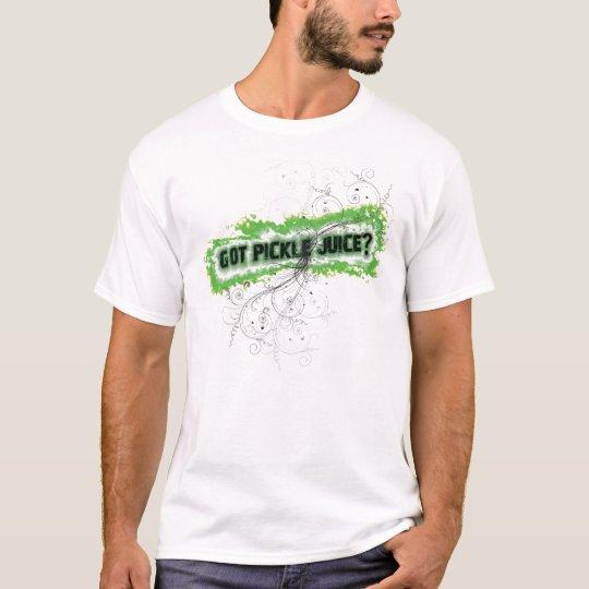 Got Pickle Juice? T-Shirt