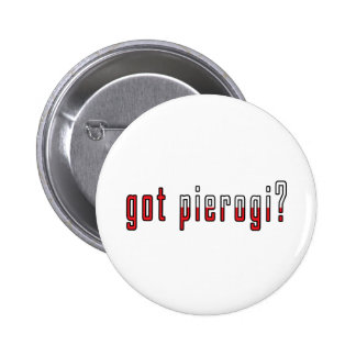 got pierogi? Flag Pinback Button