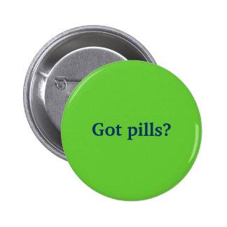 Got pills? pinback button