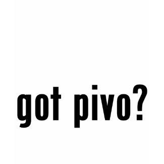 got pivo? shirt