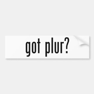 got plur? bumper sticker