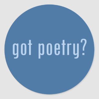 got poetry? classic round sticker