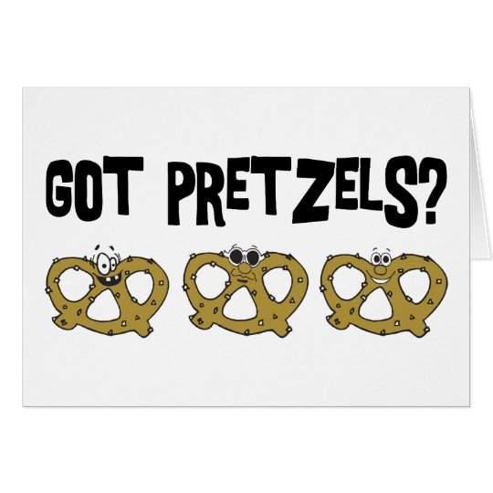 Got Pretzels? Card