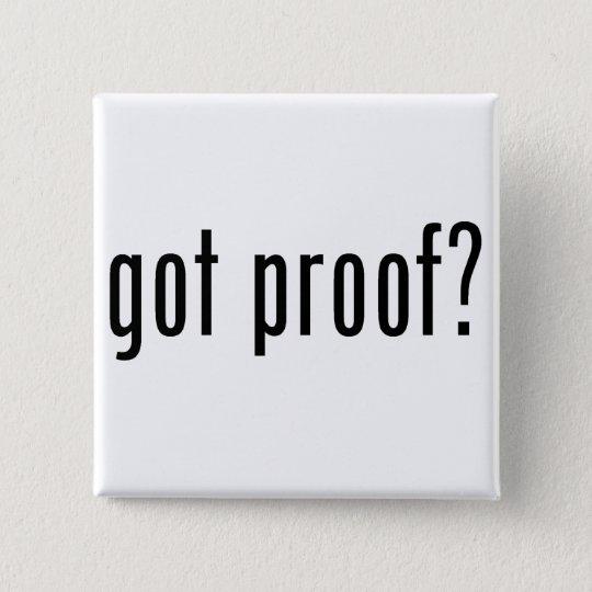 got proof? button