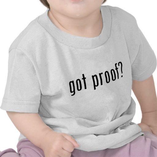 got proof? t shirts