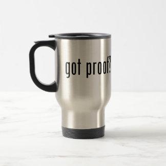 got proof? travel mug