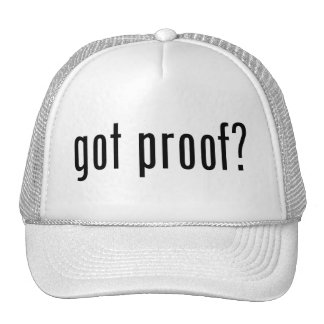 got proof? trucker hat